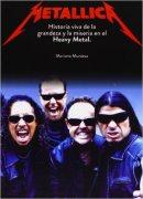Metallica - historia viva de la grandeza y la miseria en el heavy