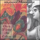 Discografía de 10,000 Maniacs: Our Time in Eden