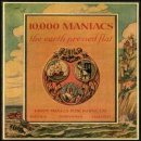 10,000 Maniacs - The Earth Pressed Flat