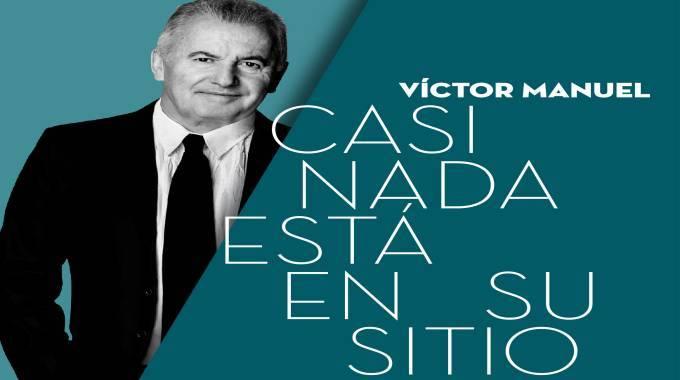Víctor Manuel publica el álbum Casi nada está en su sitio