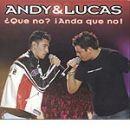 Andy&Lucas: álbum Que no, Anda que no