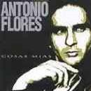 Antonio Flores: álbum Cosas Mías