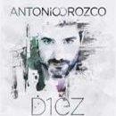 Discografía de Antonio Orozco: Diez