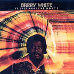 Discografía de Barry White: Is This Whatcha Wont?