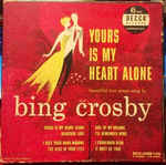 Discografía de Bing Crosby: Yours Is My Heart Alone