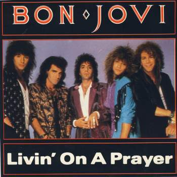 Livin 'on a Prayer