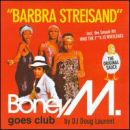 Discografía de Boney M.: Barbra Streisand: Boney M. Goes Club