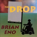 Discografía de Brian Eno: The Drop