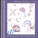 Discografía de Brian Eno: Thursday Afternoon