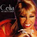 Discografía de Celia Cruz: Mi Vida Es Cantar
