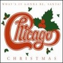 Chicago - Christmas: What's It Gonna Be, Santa?