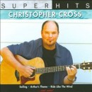 Christopher Cross - Super Hits Live