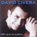 David Civera: álbum Dile que la quiero