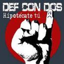 Discografía de Def Con Dos: Hipotécate tú