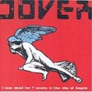 Discografía de Dover: I was dead for 7 weeks in the city of angels
