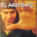 Discografía de El Arrebato: Que salga el Sol por donde quiera