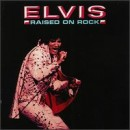 Discografía de Elvis Presley: Raised on Rock