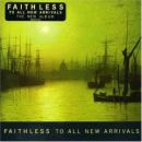 Discografía de Faithless: To All New Arrivals