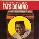 Discografía de Fats Domino: Let's Play Fats Domino