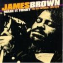 James Brown: álbum Make It Funky - The Big Payback: 1971-1975