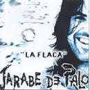 Discograf�a de Jarabe de palo: La flaca