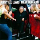 Discografía de Jerry Lee Lewis: Mean Old Man