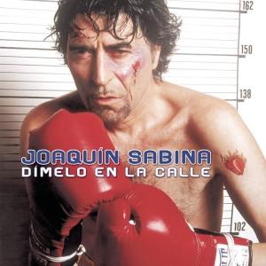 Discografía de Joaquín Sabina: Dímelo en la calle
