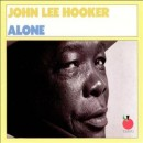 John Lee Hooker - Alone, Vols. 1 & 2