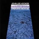 Discografía de John Lee Hooker: Endless Boogie