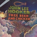 Discografía de John Lee Hooker: Free Beer and Chicken