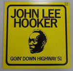 Discografía de John Lee Hooker: Goin' Down Highway 51
