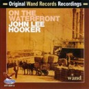 Discografía de John Lee Hooker: John Lee Hooker on the Waterfront