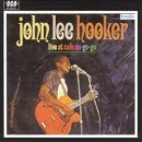 Discografía de John Lee Hooker: Live at Cafe Au Go Go