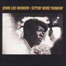 Discografía de John Lee Hooker: Sittin' Here Thinkin'