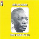 John Lee Hooker - That's Where It's At