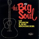 Discografía de John Lee Hooker: The Big Soul of John Lee Hooker