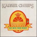 Kaiser Chiefs: álbum Off with Their Heads