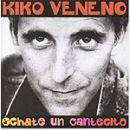 Kiko Veneno: álbum Echate un cantecito