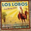 Discografía de Los Lobos: Good Morning Aztlán