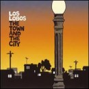 Discografía de Los Lobos: The Town and the City