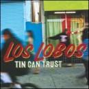 Discografía de Los Lobos: Tin Can Trust