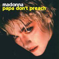 Canción  Papa don´t preach de Madonna