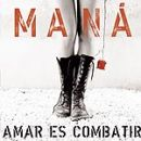 Discografía de Maná: Amar es combatir