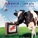 Discografía de Manolo García: Los días intactos