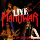 Manowar - Hell on Wheels Live