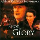Discografía de Mark Knopfler: A Shot at Glory