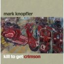 Discografía de Mark Knopfler: Kill to Get Crimson
