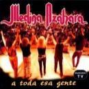 Discografía de Medina Azahara: A Toda Esa Gente (Directo)
