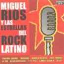 Discografía de Miguel Ríos: Miguel Ríos Y Las Estrellas Del Rock Latino