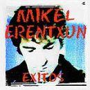 Discografía de Mikel Erentxun: Éxitos